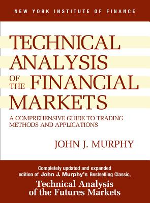 Study Guide for Technical Analysis of the Financial Markets By Murphy, John J.